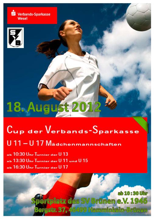 18. August 2012 - Cup der Verbands Sparkasse - U11 - U17 Mädchenmannschaften